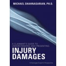 A Claimant's Guide to Understanding and Presenting Injury Damages