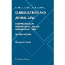 Globalization and Animal Law: Comparative Law, International Law and International Trade, 2nd Edition