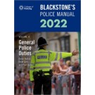 Blackstone's Police Manual Volume 4: General Police Duties 2022