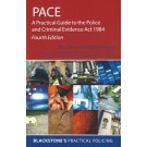 PACE: A Practical Guide to the PACE Act 1984, 4th Edition