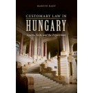 Customary Law in Hungary: Courts, Texts, and the Tripartitum