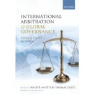 International Arbitration and Global Governance: Contending Theories and Evidence