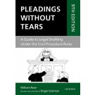 Pleadings Without Tears: A Guide to Legal Drafting Under the Civil Procedure Rules, 9th Edition