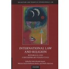 International Law and Religion: Historical and Contemporary Perspectives