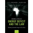 Ending Africa's Energy Deficit and the Law: Achieving Sustainable Energy for All in Africa