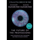 The Future of the Professions: How Technology Will Transform the Work of Human Experts Updated edition