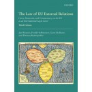The Law of EU External Relations: Cases, Materials, and Commentary on the EU as an International Legal Actor, 3rd Edition