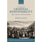 In Search of Criminal Responsibility: Ideas, Interests, and Institutions