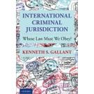 International Criminal Jurisdiction: Whose Law Must We Obey?