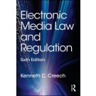 Electronic Media Law and Regulation, 6th Edition