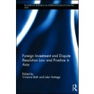 Foreign Investment and Dispute Resolution Law and Practice in Asia