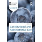 Constitutional and Administrative Lawcards 2012-2013, 8th Edition