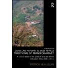 Land Law Reform in East Africa: Traditional or Transformative?