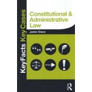Key Facts Key Cases: Constitutional and Administrative Law