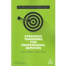 Strategic Tendering for Professional Services: Win More Loose Less