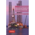 Tolley's International Taxation of Upstream Oil and Gas, 2nd Edition