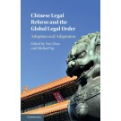 Chinese Legal Reform and the Global Legal Order: Adoption and Adaptation