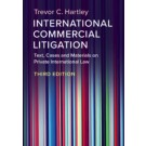 International Commercial Litigation: Text, Cases and Materials on Private International Law, 3rd Edition