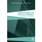 Understanding the NEC4 ECC Contract: A Practical Handbook, 2nd Edition