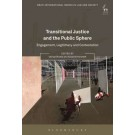 Transitional Justice and the Public Sphere: Engagement, Legitimacy and Contestation