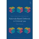 Rationale-Based Defences in Criminal Law