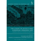 The Court of Justice and European Criminal Law: Leading Cases in a Contextual Analysis