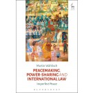 Peacemaking, Power-sharing and International Law: Imperfect Peace