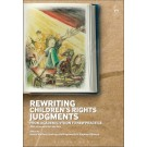 Rewriting Children's Rights Judgments: From Academic Vision to New Practice