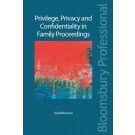 Privilege, Privacy and Confidentiality in Family Proceedings