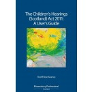 The Children's Hearings (Scotland) Act 2011: A User's Guide