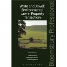 Waite and Jewell: Environmental Law in Property Transactions, 4th Edition