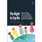 The Right to Say No: Marital Rape and Law Reform in Canada, Kenya, Ghana and Malawi