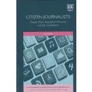 Citizen Journalists: Newer Media, Republican Moments and the Constitution