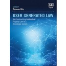 User Generated Law: Re-Constructing Intellectual Property Law in a Knowledge Society
