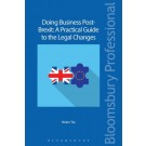 Doing Business Post-Brexit: A Practical Guide to the Legal Changes