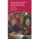 A Modern Approach to Wills, Administration and Estate Planning, 4th edition (with Precedents)