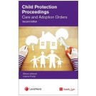 Child Protection Proceedings: Care and Adoption Orders, 2nd Edition