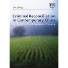 Criminal Reconciliation in Contemporary China: An Empirical and Analytical Enquiry