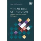 The Law Firm of the Future: Adapting to a Changed Legal Marketplace