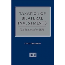 Taxation of Bilateral Investments: Tax Treaties After BEPS