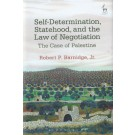 Self-Determination, Statehood, and the Law of Negotiation: The Case of Palestine