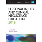 CLP Legal Practice Guides: Personal Injury and Clinical Negligence Litigation 2019