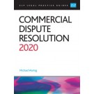 CLP Legal Practice Guides: Commercial Dispute Resolution 2020