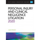 CLP Legal Practice Guides: Personal Injury and Clinical Negligence Litigation 2020