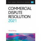 CLP Legal Practice Guides: Commercial Dispute Resolution 2021