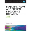 CLP Legal Practice Guides: Personal Injury and Clinical Negligence Litigation 2021