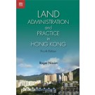 Land Administration and Practice in Hong Kong, 4th Edition