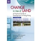 Change in Use of Land: A Practical Guide to Development in Hong Kong, 3rd Edition