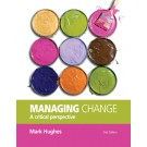 Managing Change: A Critical Perspective, 2nd Edition