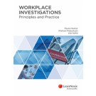 Workplace Investigations: Principles and Practice